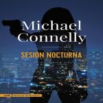 Sesión Nocturna | Michael Connelly
