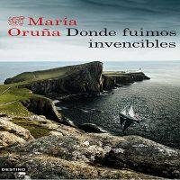 Donde fuimos invencibles - María Oruña