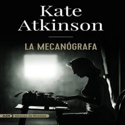 la-mecanógrafa-kate-atkinson-critica-reseña