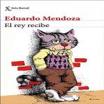 El rey recibe   Eduardo Mendoza