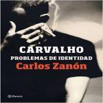 Carvalho: problemas de identidad | Carlos Zanón