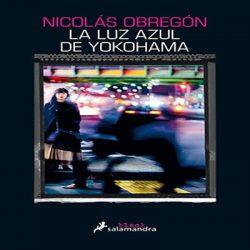reseña-del-libro-la-luz-azul-de-yokohama-opniones-critica-nicolás-obregón
