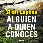 Alguien a quien conoces | Shari Lapena