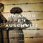 Un amor en Auschwitz   Francesca Paci
