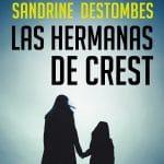 Las hermanas de Crest | Sandrine Destombes