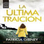 La última traición | Patricia Gibney