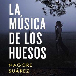 reseña-la-musica-de-los-huesos-nagore-suarez-2020