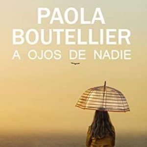 a-ojos-de-nadie-paola-boutellier-2020