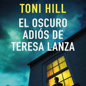 reseña-el-oscuro-adios-de-teresa-lanza-toni-hill-2021