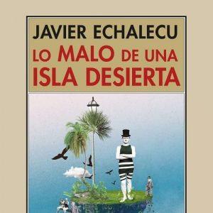 reseña-lo-malo-de-una-isla-desierta-javier-echalecu-min