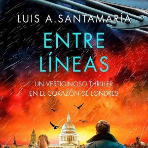 entre-lineas-novela-de-luis-alberto-santamaria-2021