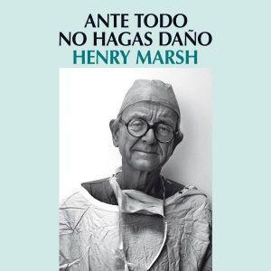reseña ante todo no hagas daño opinion libro henry marsh