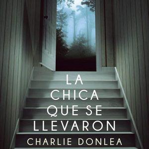 reseña-la-chica-que-se-llevaron-charlie-donlea-2021