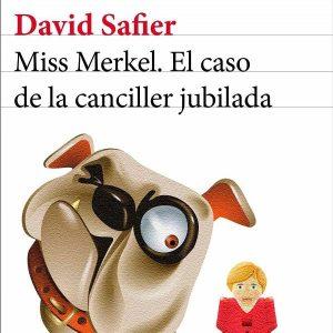 miss-merkel-el-caso-de-la-canciller-jubilada.david-safier-2021---portada