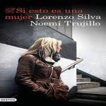 Si esto es una mujer - Lorenzo Silva y Noemí Trujillo